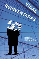 Vidas Reinventadas - Boris Fishman