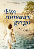 Um romance grego - Yvette Manessis Corporon