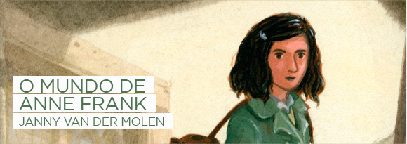 O mundo de Anne Frank - Janny van der Molen