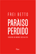 Paraíso Perdido - Frei Betto