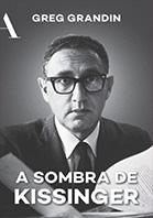 A sombra de Kissinger | Greg Grandin