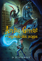 Archie Greene e o segredo dos magos | D. D. Everest