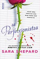 As perfeccionistas   Aara Shepard