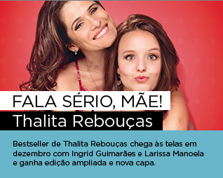 Fala sério, mãe | Thalita Rebouças - Bestseller de Thalita Rebouças chega às telas em dezembro com Ingrid Guimarães e Larissa Manoela e ganha edição ampliada e nova capa.