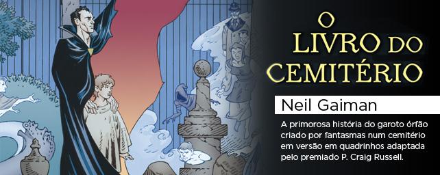 O livro do cemitério | Neil Gaiman - A primorosa história do garoto órfão criado por fantasmas num cemitério em versão em quadrinhos adaptada pelo premiado P. Craig Russell.