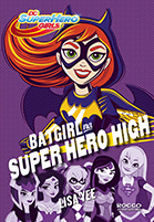 Batgirl na Super Hero High | Lisa Yee