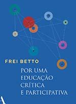 Capa de Por uma educação crítica e participativa