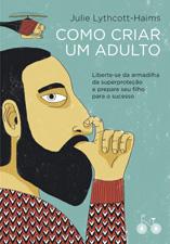 Como criar um adulto