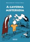 A Caverna Misteriosa