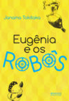 Eugênia e os robôs