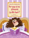 Por que Só as Princesas Se Dão Bem?