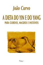 A Dieta do Yin e do Yang para Gordos, Magros e Instáveis