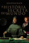 A História Secreta do Mundo