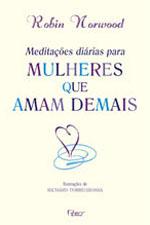Meditações Diárias para Mulheres que Amam Demais