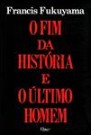 O Fim da História e o Último Homem