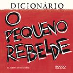 Dicionário o Pequeno Rebelde