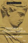 História da Filosofia Grega, Vol. 1