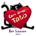 Com Amor, Tato