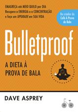 Bulletproof – A dieta à prova de bala