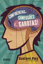 Confidências, Confusões E… Garotas