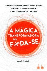 Capa de A mágica transformadora do F*da-se
