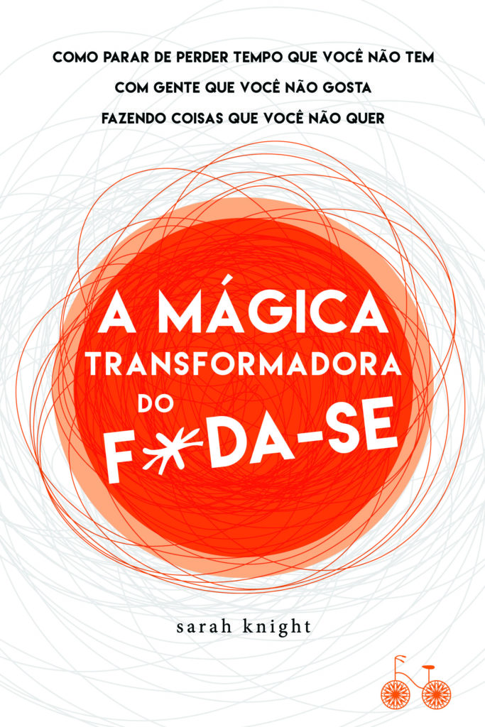A mágica transformadora do F*da-se