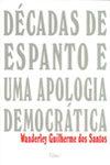 Décadas  de Espanto e uma Apologia Democrática