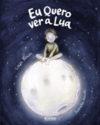 Eu Quero Ver a Lua