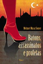 Batons, Assassinatos e Profetas