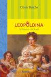 Leopoldina – a Princesa do Brasil