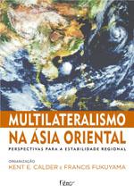 Multilateralismo na Ásia Oriental