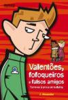 Valentões, Fofoqueiros e Falsos Amigos